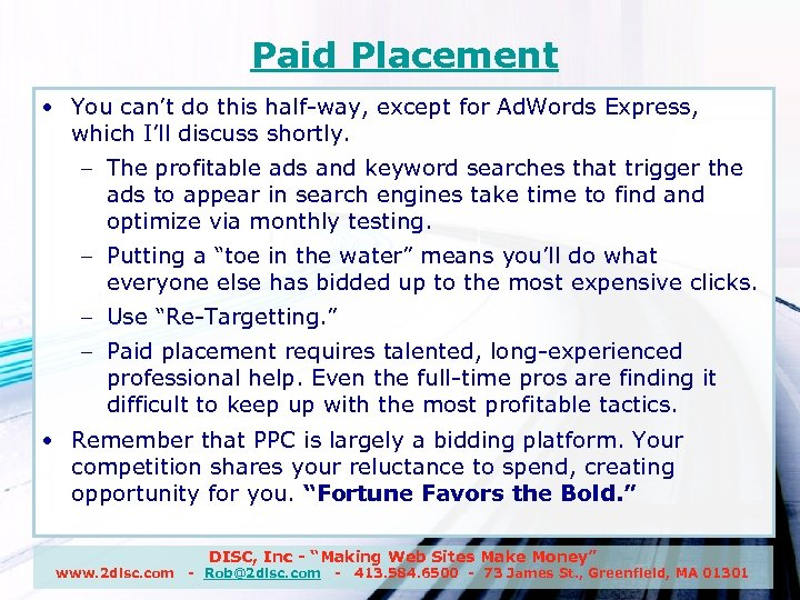 Paid Placement • You can't do this half-way, except for Ad. Words Express, which