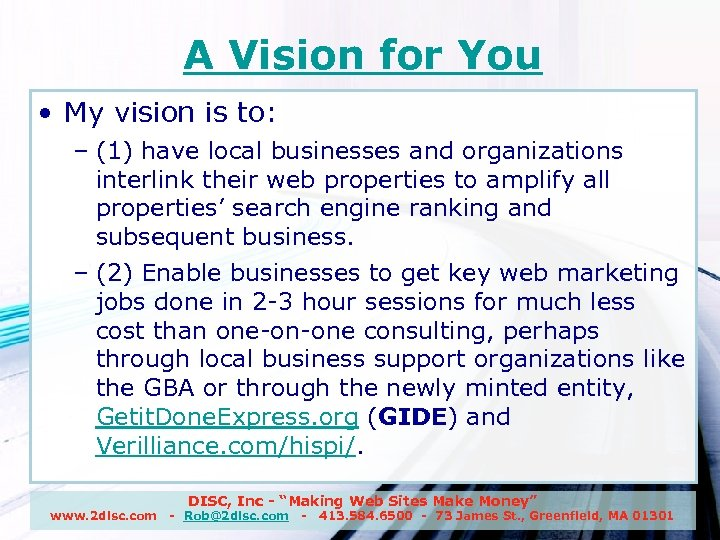 A Vision for You • My vision is to: – (1) have local businesses