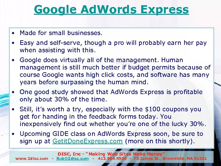 Google Ad. Words Express • Made for small businesses. • Easy and self-serve, though