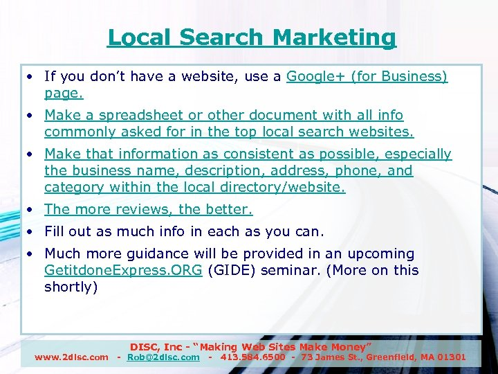 Local Search Marketing • If you don't have a website, use a Google+ (for