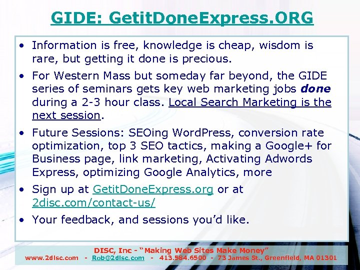 GIDE: Getit. Done. Express. ORG • Information is free, knowledge is cheap, wisdom is