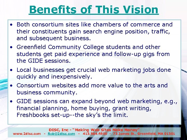 Benefits of This Vision • Both consortium sites like chambers of commerce and their