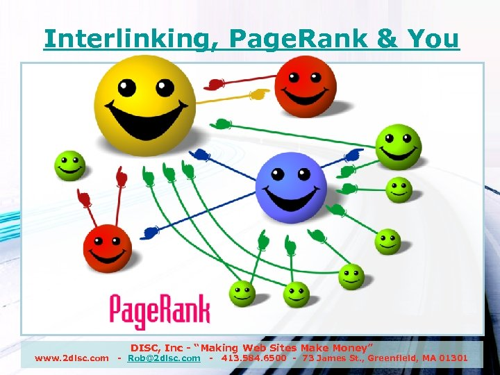 "Interlinking, Page. Rank & You www. 2 disc. com DISC, Inc - ""Making Web"