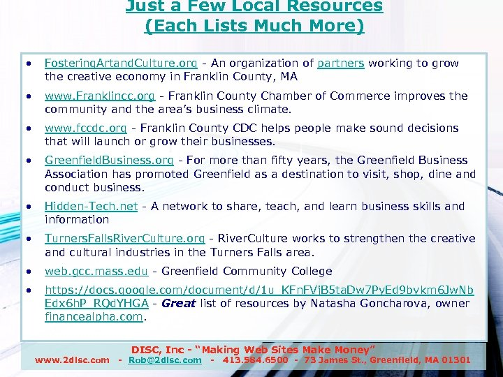 Just a Few Local Resources (Each Lists Much More) • Fostering. Artand. Culture. org