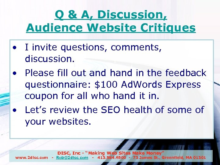 Q & A, Discussion, Audience Website Critiques • I invite questions, comments, discussion. •