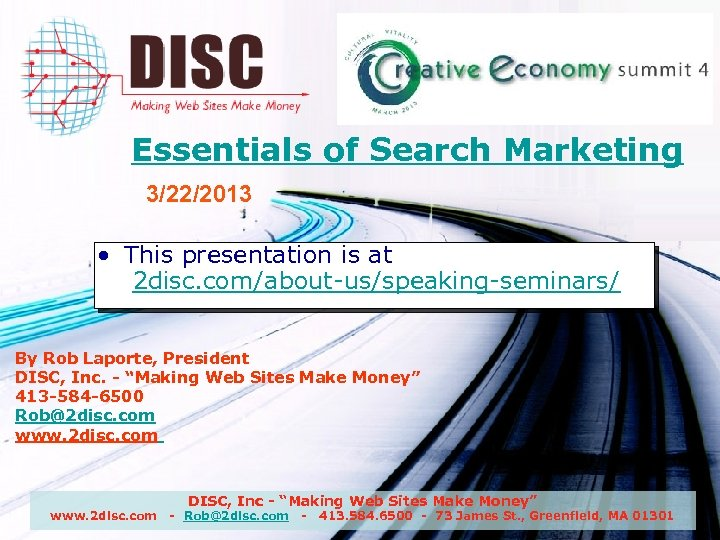 Essentials of Search Marketing 3/22/2013 • This presentation is at 2 disc. com/about-us/speaking-seminars/ By
