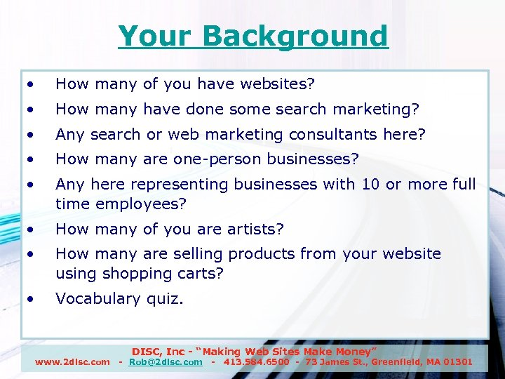 Your Background • How many of you have websites? • How many have done