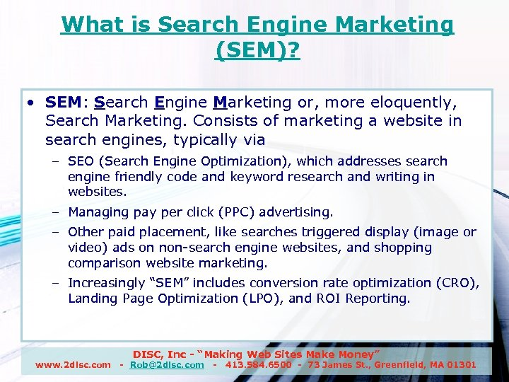What is Search Engine Marketing (SEM)? • SEM: Search Engine Marketing or, more eloquently,