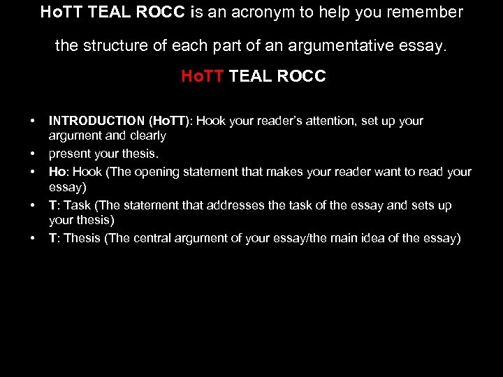 Ho. TT TEAL ROCC is an acronym to help you remember the structure of