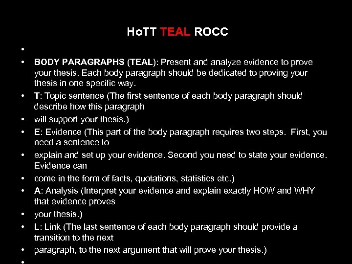 Ho. TT TEAL ROCC • • • BODY PARAGRAPHS (TEAL): Present and analyze