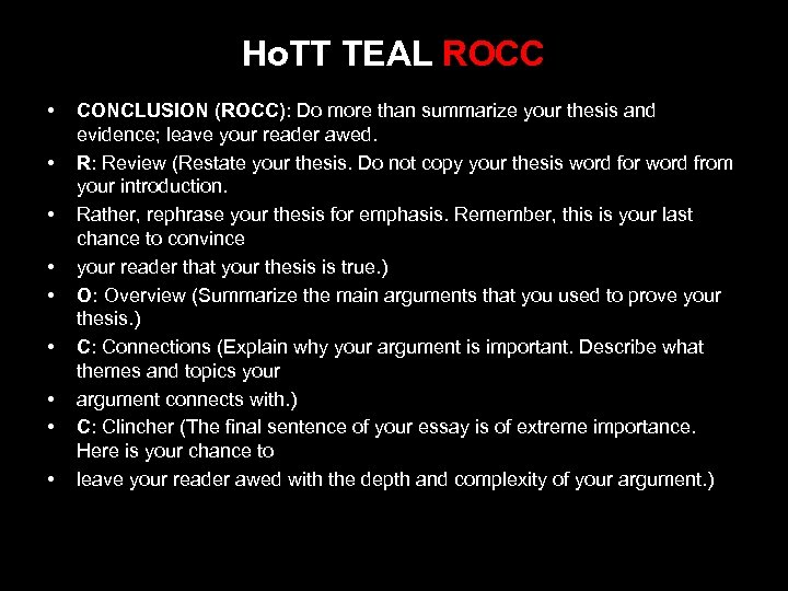 • • • Ho. TT TEAL ROCC CONCLUSION (ROCC): Do more than summarize