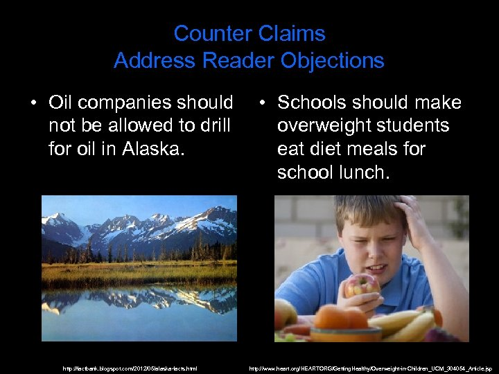 Counter Claims Address Reader Objections • Oil companies should • Schools should make not
