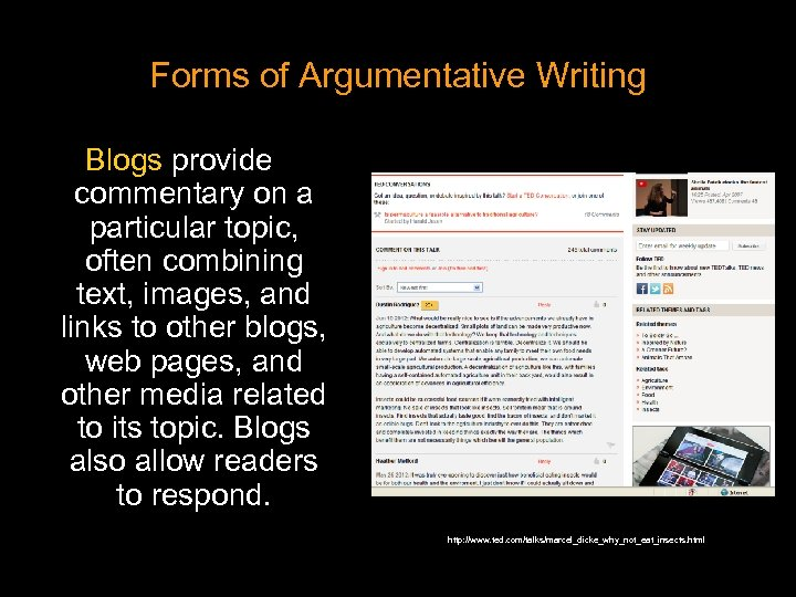 Forms of Argumentative Writing Blogs provide commentary on a particular topic, often combining text,