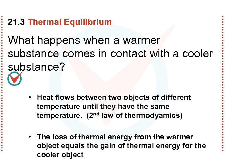 21. 3 Thermal Equilibrium What happens when a warmer substance comes in contact with