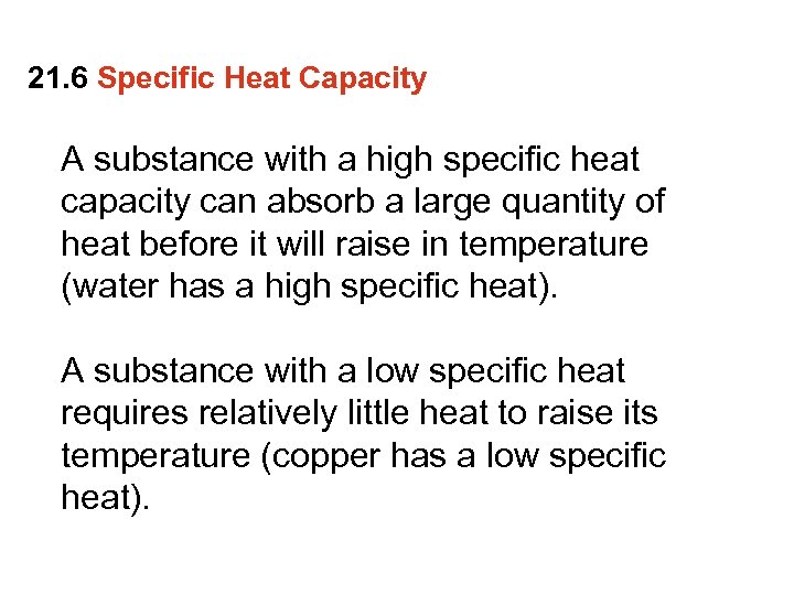 21. 6 Specific Heat Capacity A substance with a high specific heat capacity can