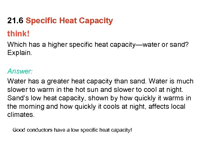 21. 6 Specific Heat Capacity think! Which has a higher specific heat capacity—water or