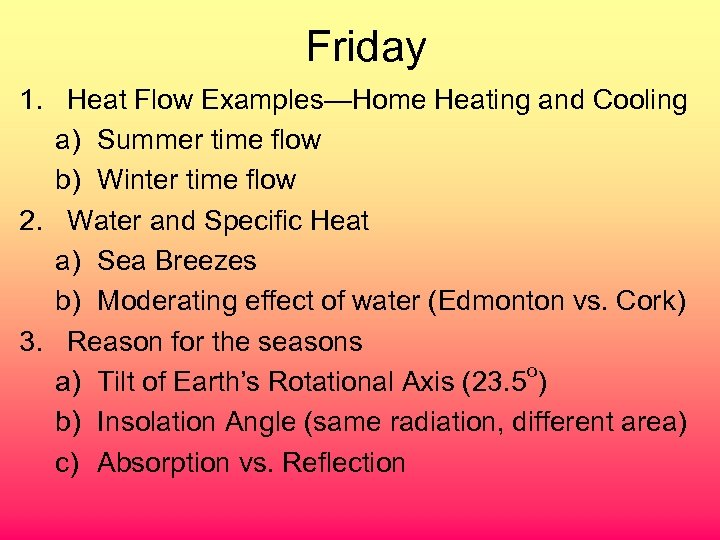 Friday 1. Heat Flow Examples—Home Heating and Cooling a) Summer time flow b) Winter
