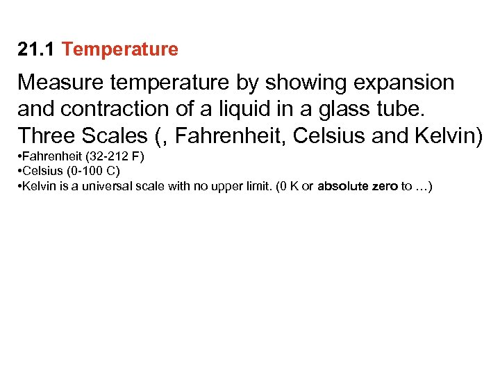 21. 1 Temperature Measure temperature by showing expansion and contraction of a liquid in