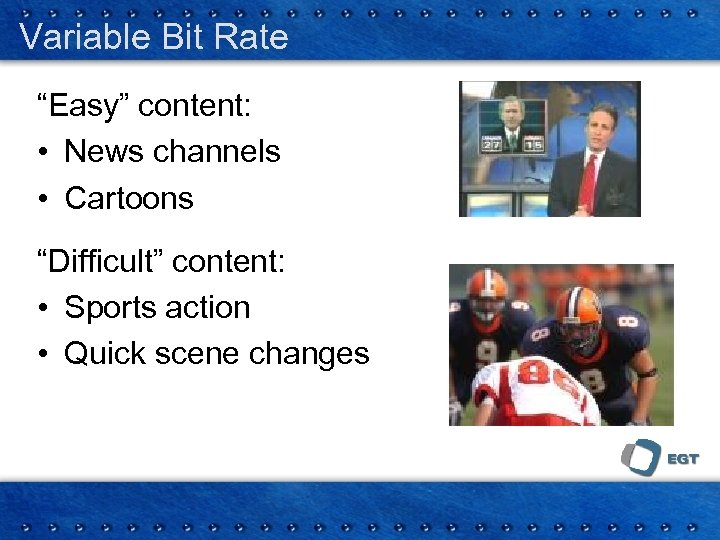 """Variable Bit Rate """"Easy"""" content: • News channels • Cartoons """"Difficult"""" content: • Sports"""