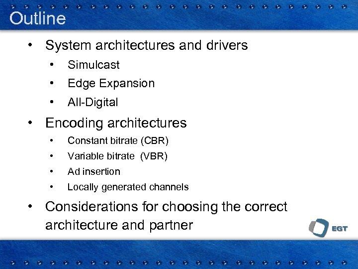 Outline • System architectures and drivers • Simulcast • Edge Expansion • All-Digital •