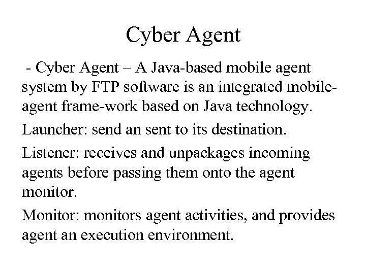 Cyber Agent - Cyber Agent – A Java-based mobile agent system by FTP software