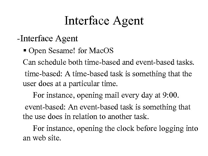 Interface Agent -Interface Agent § Open Sesame! for Mac. OS Can schedule both time-based