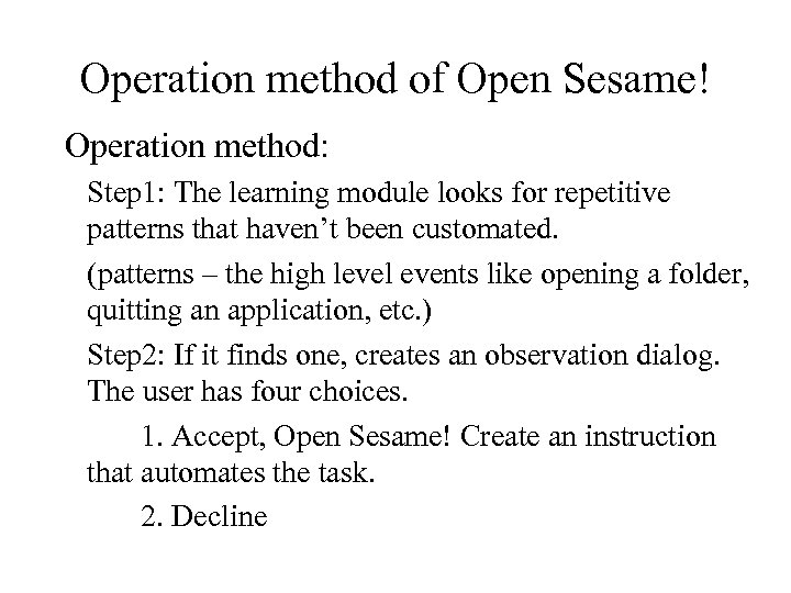 Operation method of Open Sesame! Operation method: Step 1: The learning module looks for