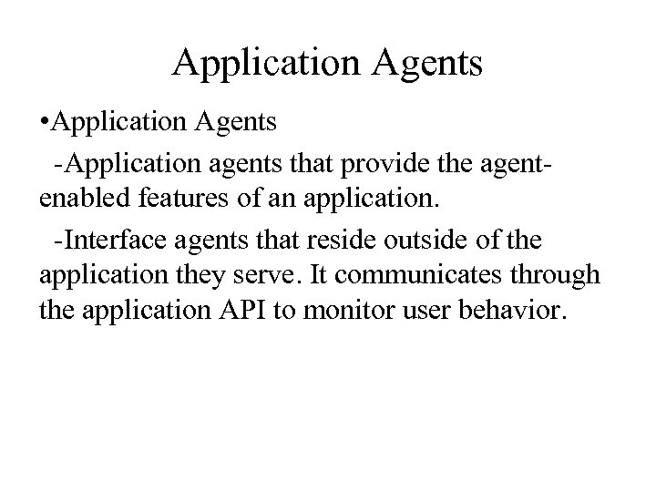 Application Agents • Application Agents -Application agents that provide the agentenabled features of an