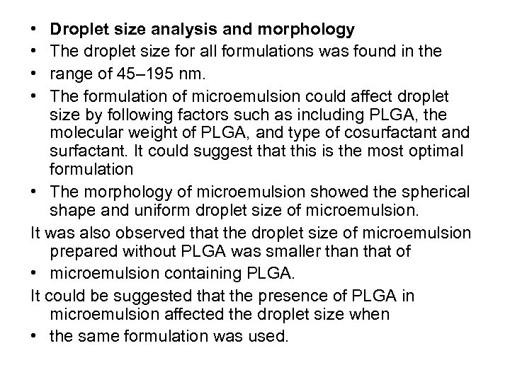 • • Droplet size analysis and morphology The droplet size for all formulations