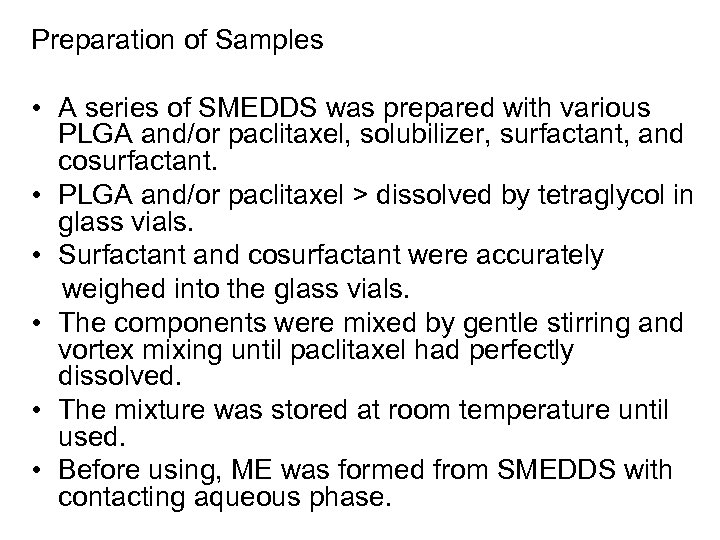Preparation of Samples • A series of SMEDDS was prepared with various PLGA and/or