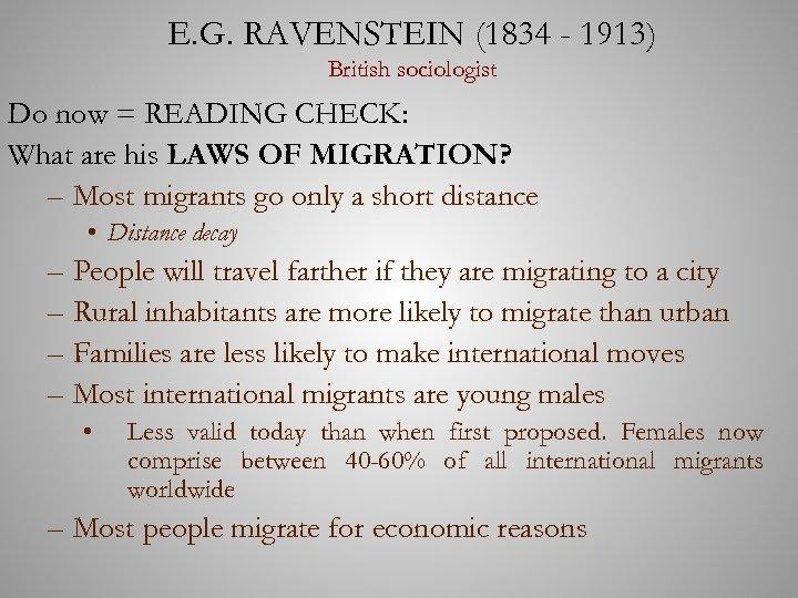 E. G. RAVENSTEIN (1834 - 1913) British sociologist Do now = READING CHECK: What