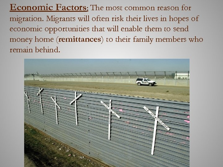 Economic Factors: The most common reason for migration. Migrants will often risk their lives