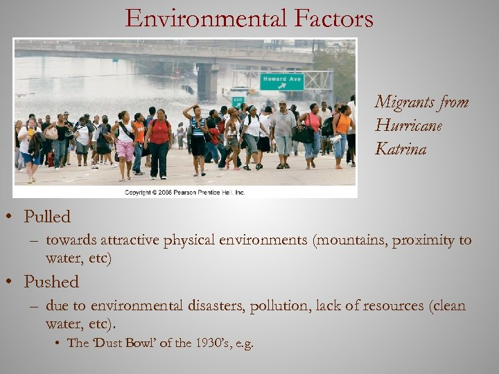Environmental Factors Migrants from Hurricane Katrina • Pulled – towards attractive physical environments (mountains,
