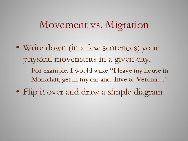 Movement vs. Migration • Write down (in a few sentences) your physical movements in