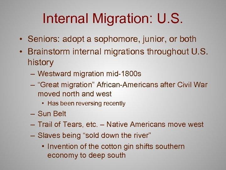Internal Migration: U. S. • Seniors: adopt a sophomore, junior, or both • Brainstorm