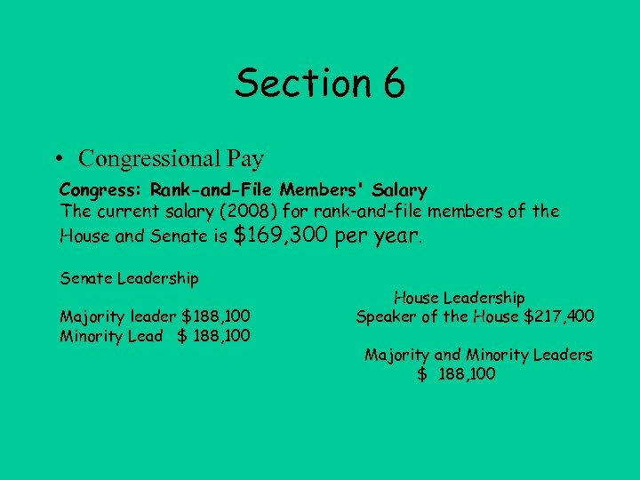 Section 6 • Congressional Pay Congress: Rank-and-File Members' Salary The current salary (2008) for