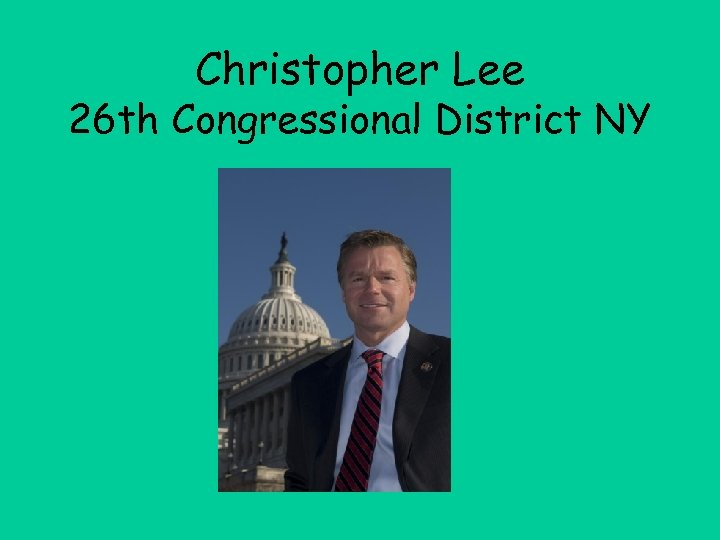 Christopher Lee 26 th Congressional District NY