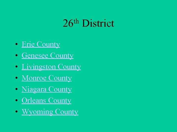 th District 26 • • Erie County Genesee County Livingston County Monroe County Niagara