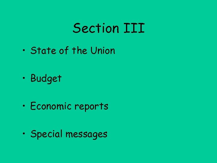 Section III • State of the Union • Budget • Economic reports • Special