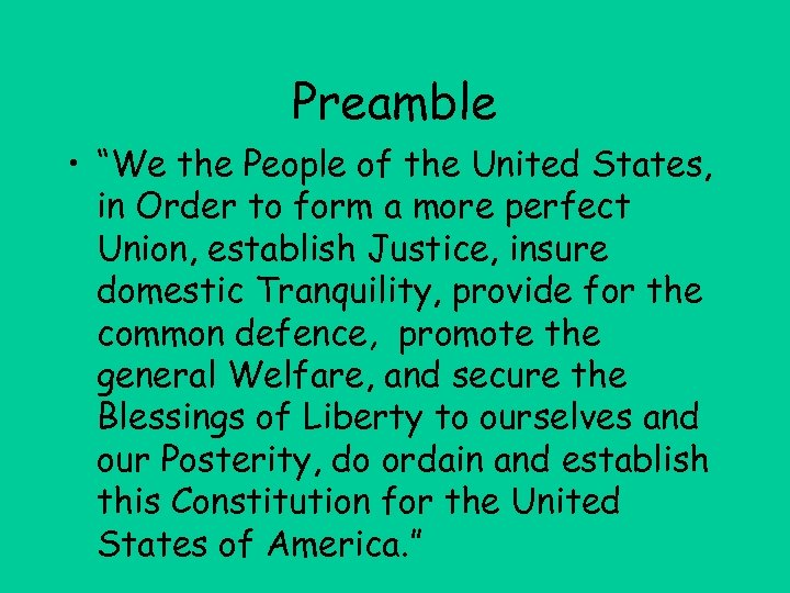 """Preamble • """"We the People of the United States, in Order to form a"""