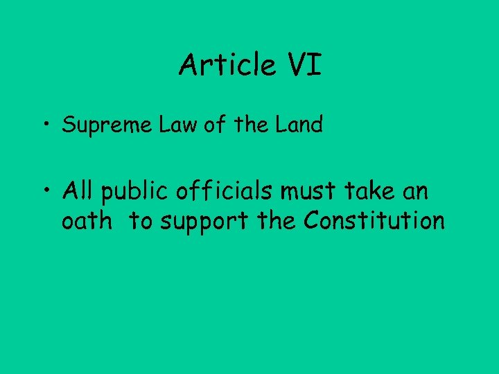 Article VI • Supreme Law of the Land • All public officials must take