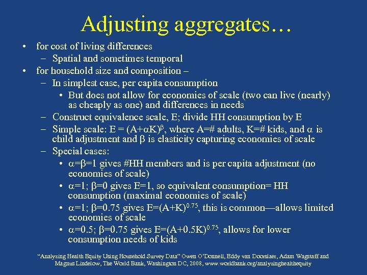 Adjusting aggregates… • for cost of living differences – Spatial and sometimes temporal •
