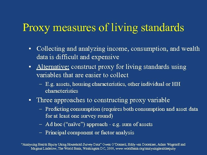 Proxy measures of living standards • Collecting and analyzing income, consumption, and wealth data