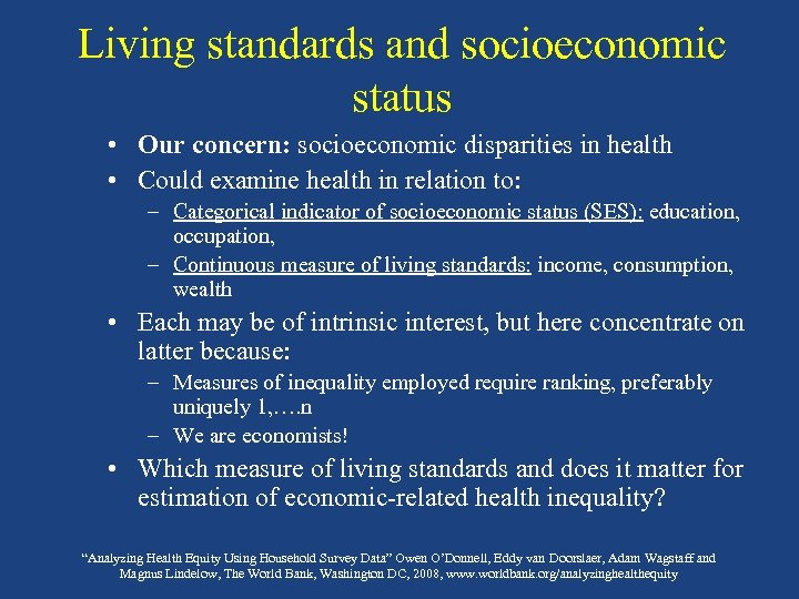 Living standards and socioeconomic status • Our concern: socioeconomic disparities in health • Could