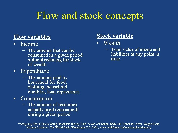 Flow and stock concepts Flow variables • Income – The amount that can be