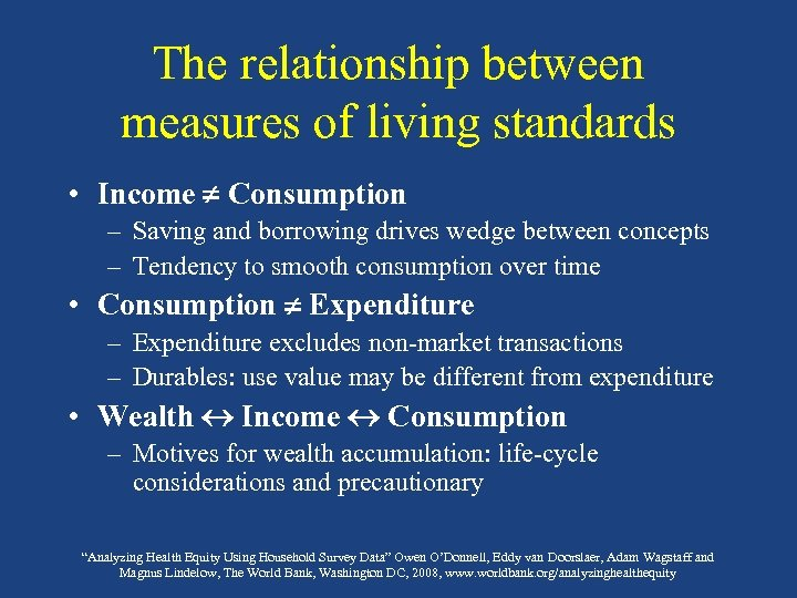 The relationship between measures of living standards • Income Consumption – Saving and borrowing