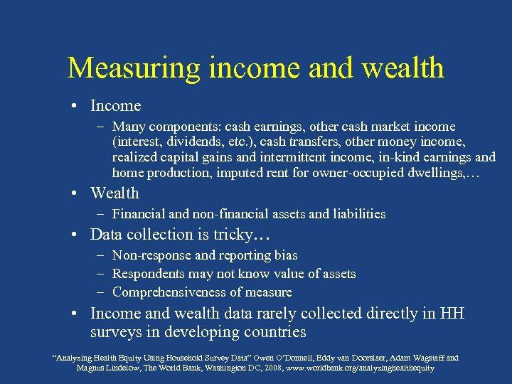Measuring income and wealth • Income – Many components: cash earnings, other cash market