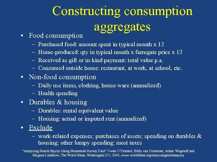 Constructing consumption aggregates • Food consumption – – Purchased food: amount spent in typical