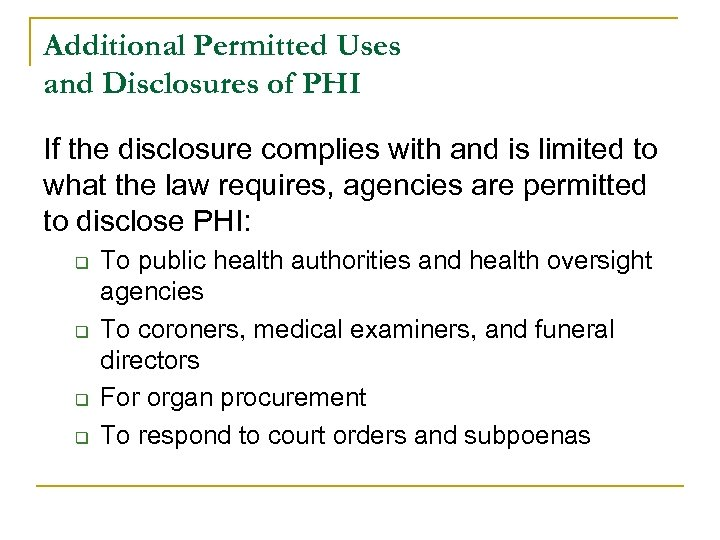Additional Permitted Uses and Disclosures of PHI If the disclosure complies with and is