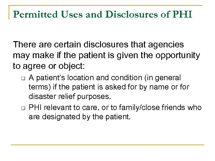 Permitted Uses and Disclosures of PHI There are certain disclosures that agencies may make
